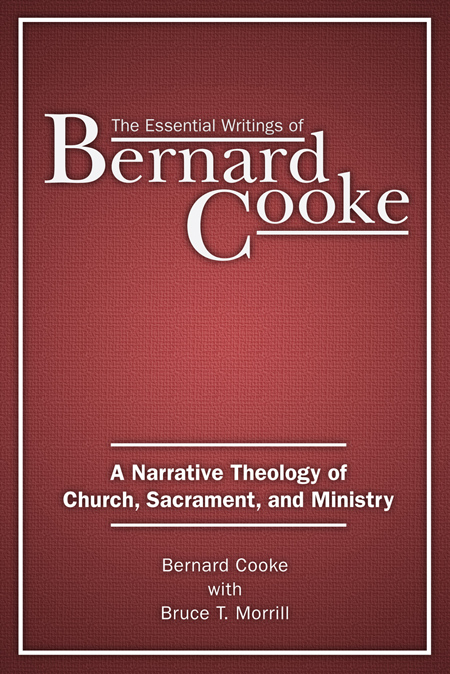 Bruce Morrill's 2016 book, The Essential Writings of Bernard Cooke.